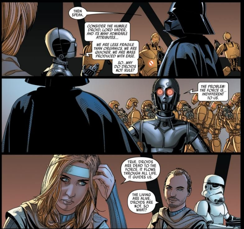 """A droid explains to Vader that the Force is indifferent to them and that is why they don't rule. A woman off to the side says: """"True, Droids are dead to the Force. It flows through all life guides us."""""""
